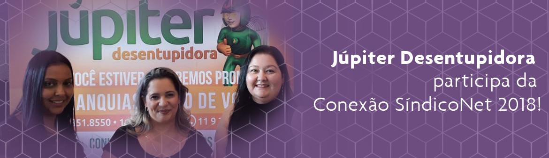 Júpiter Desentupidora participa da Conexão SíndicoNET 2018!