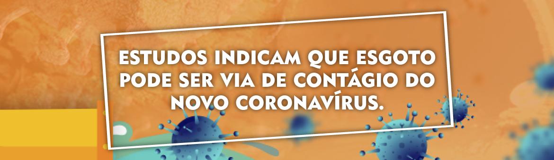Estudos indicam que esgoto pode ser via de contágio do novo Coronavírus